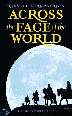 Across the Face of the World By Kirkpatrick, Russell