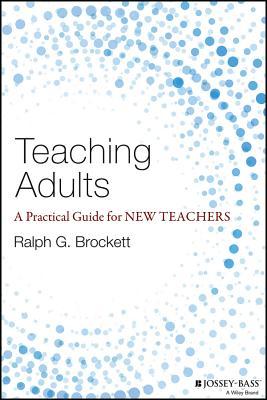 Teaching Adults By Brockett, Ralph G.